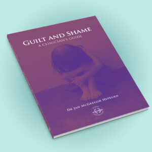 Guilt and Shame - A Clinician's Guide